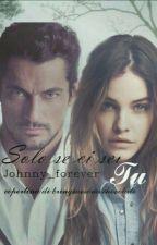 Solo se ci sei tu (Sospesa)  by johnny_forever