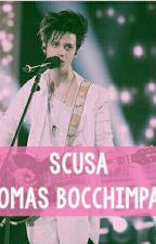 Scusa 《Thomas Bocchimpani》 by Thomasmylife