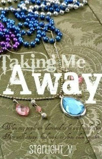 Taking Me Away