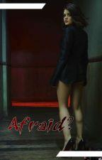 afraid? by ____Miss_Riri____