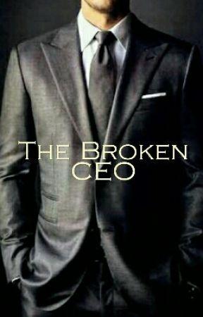 The Broken CEO (SLOW UPDATES) by Regina_Phalange10
