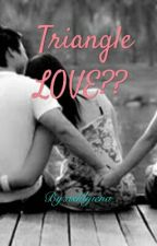 Triangle LOVE? by ashlyiena