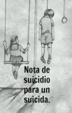 Nota de suicidio para un suicida. by MissNothing__