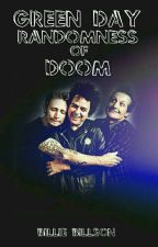 Green Day Randomness of Doom by SuffocatingSnowflake