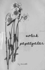 SOLUK PAPATYALAR  by liaeyb
