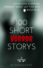 100 SHORT HORROR STORY by bvbykth