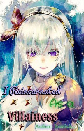 I Reincarnated, As A Villainess? by JeonGuk_