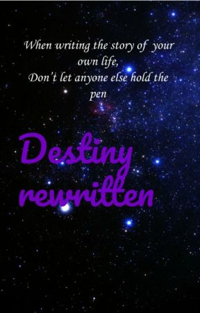 Destiny rewritten by 1010happy