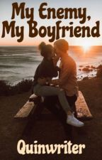 My Enemy, My Boyfriend by quinwriter