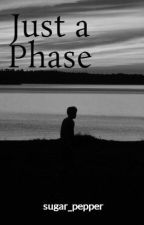 Just a Phase by sugar_pepper