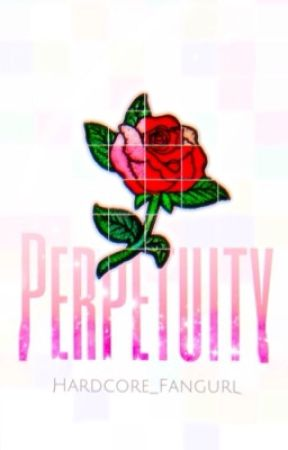 Perpetuity by Hardcore_Fangurl