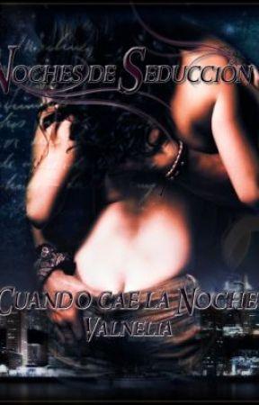 Noches de Seducción · Serie Cuando cae la Noche by ValNelia