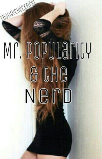 Mr. Popularity & the Nerd