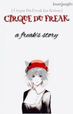 Cirque Du Freak: A Freak's Story (soon to be in editing) by Bonejangles