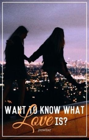 Want to Know What Love is? (Bisexual Story) by joowlsxz
