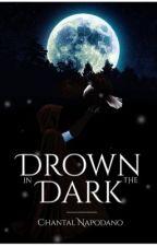 Drown In The Dark by ChantalNapodano