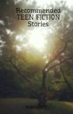 Recommended TEEN FICTION Stories by maeohoy_