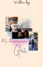 My Troublemaker Girl. [END] by viannaz