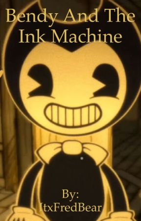 Bendy and the ink machine by ItxFredBear