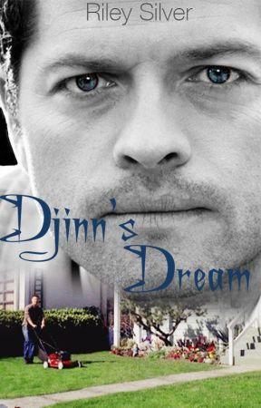 Djinn's Dream [Destiel] by Riley_Silver