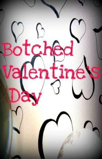 Botched Valentine's Day