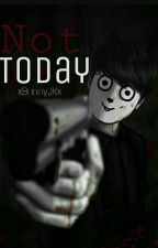 Not Today  ×BTS JK× ✔ by xBunnyJKx