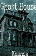 Ghost House by khansa89