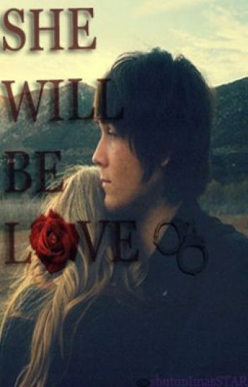 She wil be love