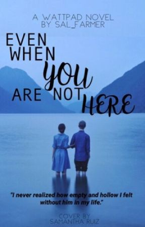 Even When You're Not Here by sal_farmer