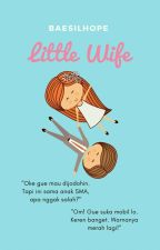Little Wife ( IPS 3 ) by baesilhope