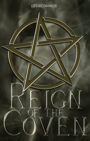 Reign of the Coven (A Witch Story) by firexbreather