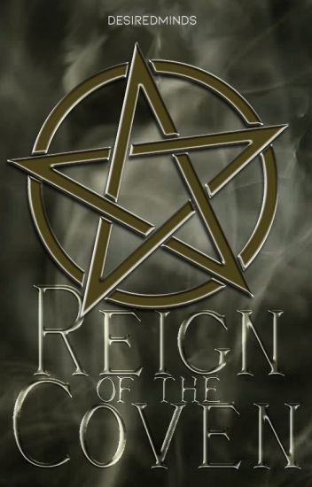 Reign of the Coven (A Witch Story) - Demi - Wattpad