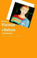 Vicious [Sehun Smut] by SparklingDeer