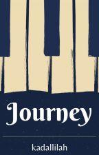 JOURNEY ✔ by kadallilah