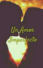 Un Amor Imperfecto by HelkerGR