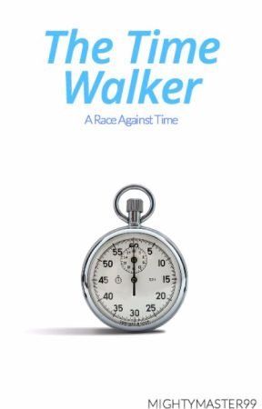 The Time Walker by mightymaster99