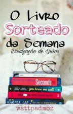 Livro Sorteado da Semana by WhattpadMoz