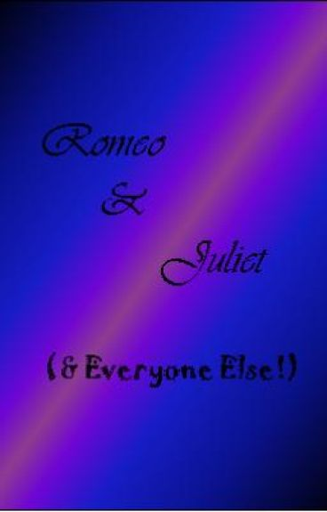 Romeo & Juliet (& Everyone Else!)