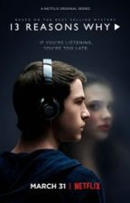 13 Reasons Why by xoxotoldyou