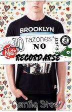 SIN EDITAR: 10 Razones para NO recordarse (#10RPNE2) by CamilaSteel