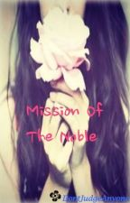 Mission Of The Noble (Poem) by DontJudgeAnyone