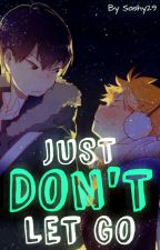 ✖     Just Don't Let Go    Kagehina by Sashy29