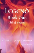 Legend: Book One (A Fushigi Yuugi fanfiction) by ThymeWillowbrook