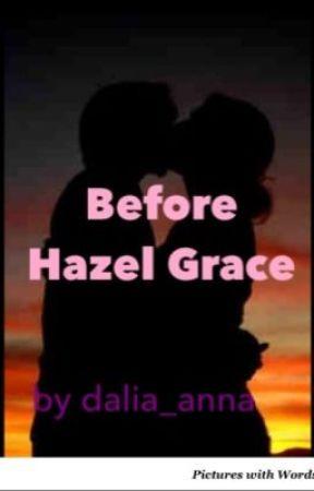 Before Hazel Grace. by dalia_anna