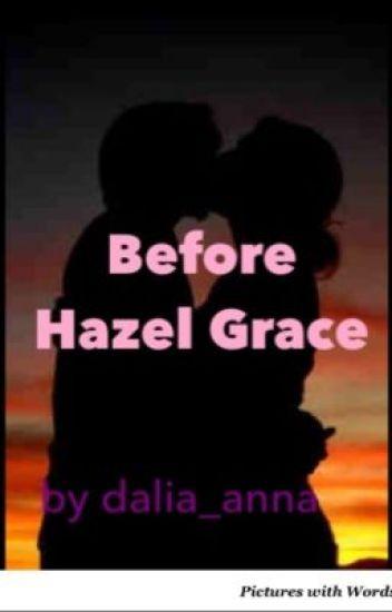 Before Hazel Grace.