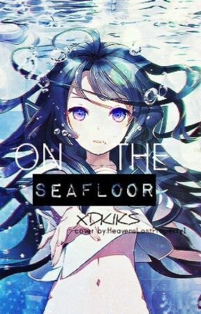 ON THE SEAFLOOR by XDKIKS