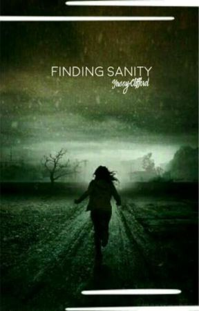 Finding Sanity by YassyClifford