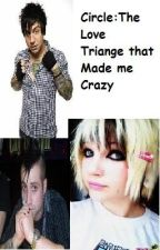 Circle: The Love triange that made me crazy by spideryxrawr