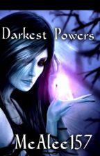 Darkest Powers by MeAlee157