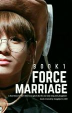 force Marriage ( The Heartless Man )- JEON Jungkook (on hold)  by SongHyeri_0408